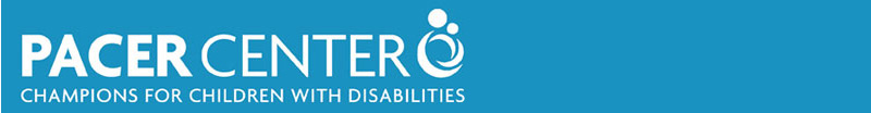 PACER Center: Champions for Children with Disabilities. Get more information about PACER's Housing C